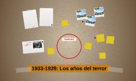 1933-1939: Los años del terror