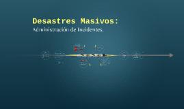 Desastres Masivos: