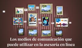 Los medios de comunicación que puede utilizar en la asesoría