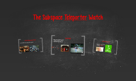 Subspace Teleporter Watch