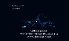 Gestaltungslehre - Verschiedene Aspekte der Dynamik in choreografischer Arbeit