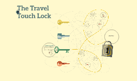The Travel Touch Lock