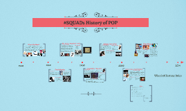 #SQUADs History of POP