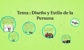 Tema :diseño y estilo de la persona