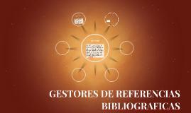 GESTORES DE REFERENCIAS BIBLIOGRAFICAS