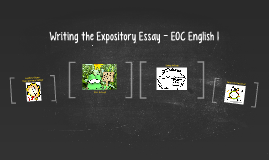 Writing the Expository Essay - EOC English 1