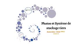 Photos et Système de stockage tiers