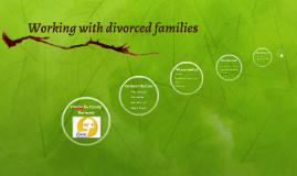 Working with divorced families