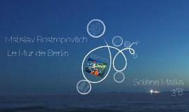 Rostropovitch et le Mur de Berlin.