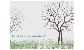 Be A Landscape Architect!