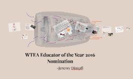 WTEA Educator of the Year 2016 Nomination