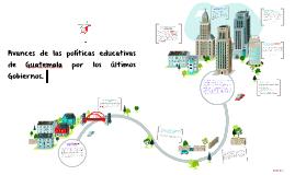 Avances de las políticas educativas de Guatemala por los últ