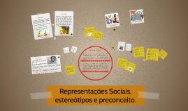 Representações Sociais, estereótipos e preconceito.