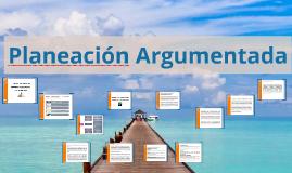 Copy of Copy of Planeacion Argumentada