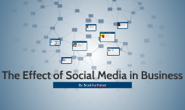 The Effect of Social Media in Business