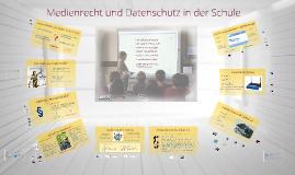 Medienrecht und Datenschutz in der Schule