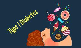 Type 1 Diabetes Presentation - Passion Project