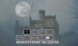 ROMANTISME OG GOTIK
