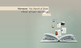 Mormons The church of Jesus Christ  of Later-day Saints