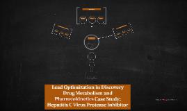Lead Optimization in Discovery Drug Metabolism: Hepatitis C