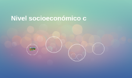 Nivel socioeconomico c