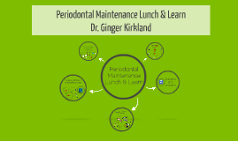 Periodontal Maintenance Lunch & Learn