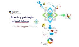 Aborto y patología del trofoblasto