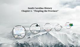 Copy of South Carolina History - Chapter 4 Peopling the Province
