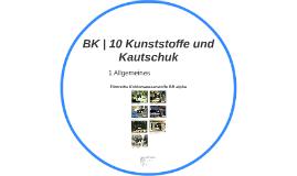 BK | 10 Kunststoffe und Kautschuk