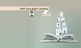 Ruth Joan Bader Ginsburg