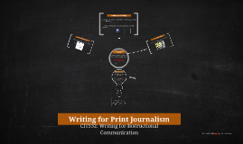 Writing for Print Journalism