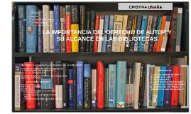 La Importancia del Derecho de autor y su alcance en las bibliotecas