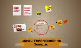 Copy of İstanbul Fethi Nedenleri ve Sonuçları