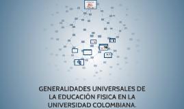 GENERALIDADES UNIVERSALES DE LA EDUCACIÓN FISICA EN LA UNIVE
