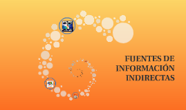 Copy of FUENTES DE INFORMACIÓN INDIRECTAS
