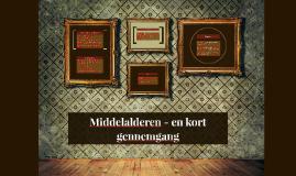 Middelalderen - en kort gennemgang