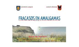 Copy of Fracasos en el uso de Amalgamas