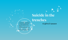 suicide in the trenches The war poems has 1,994 ratings and 64 reviews james said: as noted in my wilfred owen review  (suicide in the trenches) so today i spent about an hour ().
