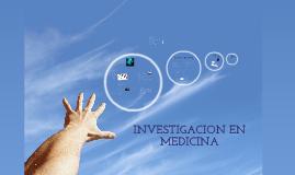 INVESTIGACION EN MEDICINA