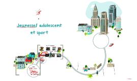Jeunesse/ adolescent et sport