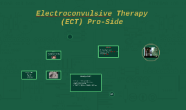 Electroconvulsive Therapy (ECT) Pro-Side
