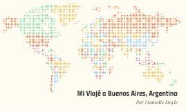 Mi viajé a Buenos Aires, Argentina