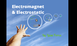 Electromagnets & Electrostatic