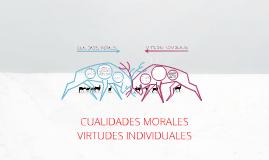 CUALIDADES MORALES - VIRTUDES INDIVIDUALES