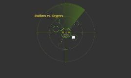 Radians vs. Degrees