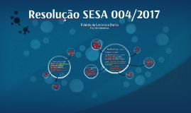 Resolução SESA 004/2017