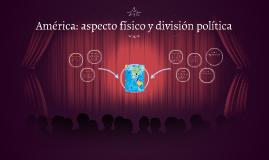 Copy of America: aspecto fisico y division politica