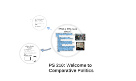 PS 210: Welcome to Comparative Politcs