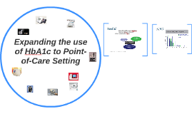 Expanding the use of HbA1c to Point-of-Care Setting