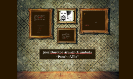 Copy of José Doroteo Arango by Zoe Francisco